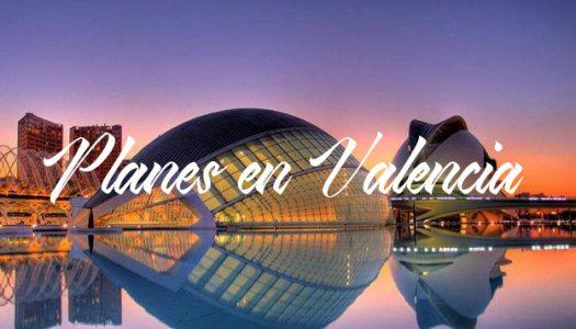 Planes para hacer esta tarde y noche en Valencia