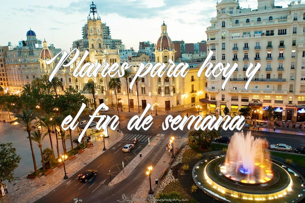 Planes hoy y este fin de semana en Valencia