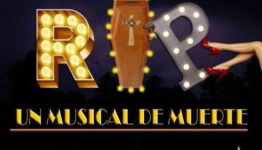 ¿Estás preparado para morirte de risa con RIP UN MUSICAL DE MUERTE?