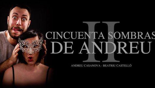 ANDREU CASANOVA VUELVE CON 50 SOMBRAS DE ANDREU 2