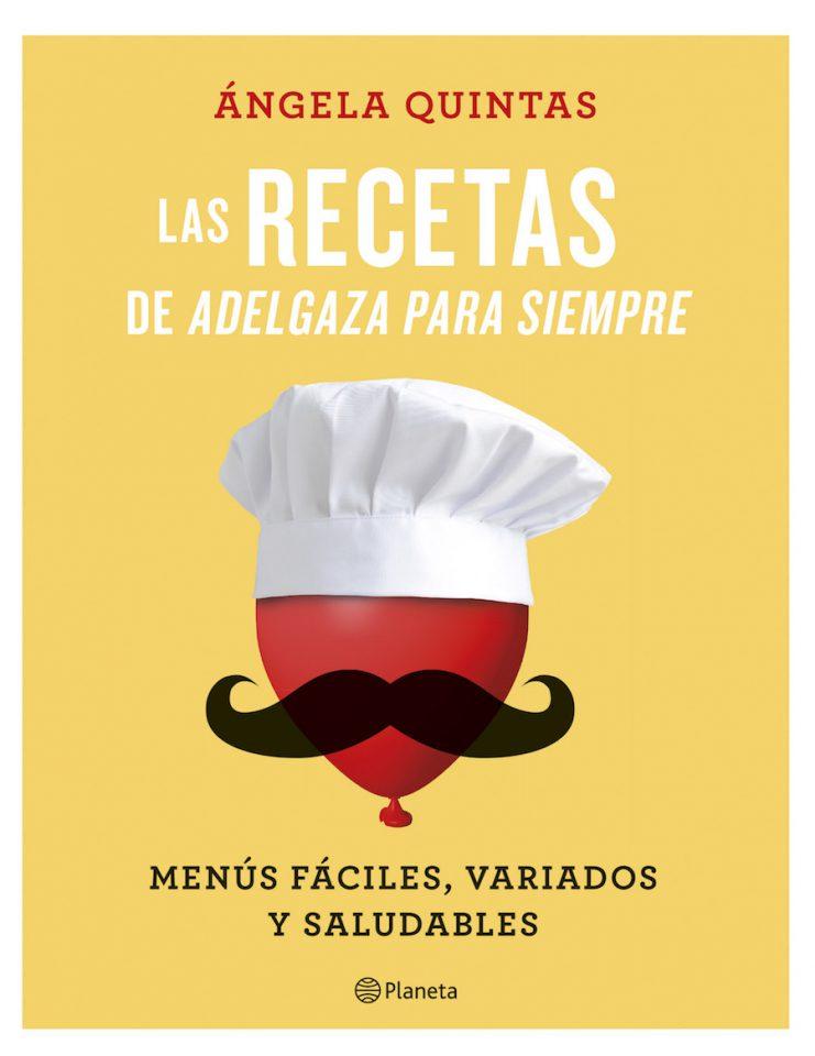 angela quintas, libro: Las recetas de Adelgaza para siempre: Menús fáciles, variados y saludables.