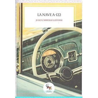 La nave A-122, la nueva novela de Julio Carreras