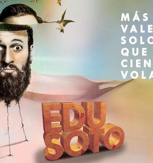 Edu Soto Más vale solo que ciento volando