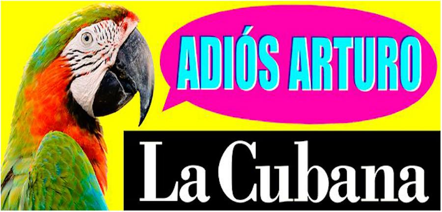 Adiós Arturo, La Cubana. Planes en Valencia