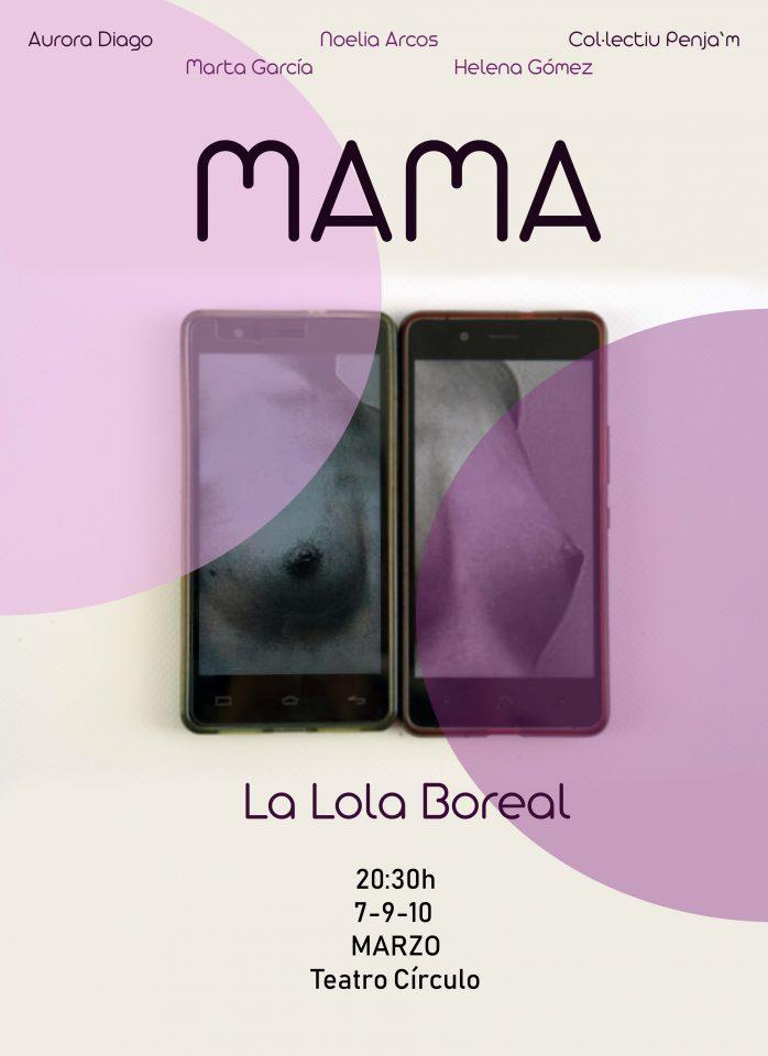 La Lola Boreal, MAMA