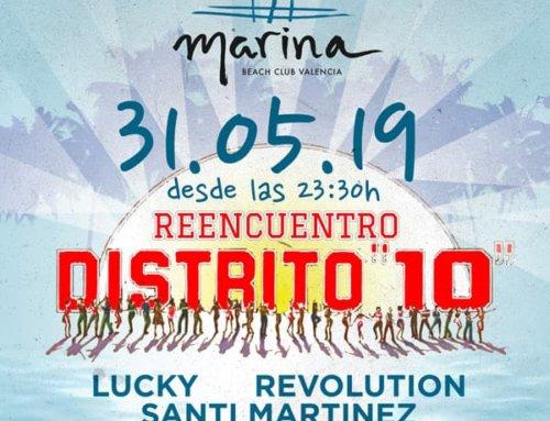 Reencuentro Distrito 10 viene a Marina Beach Club Valencia en mayo