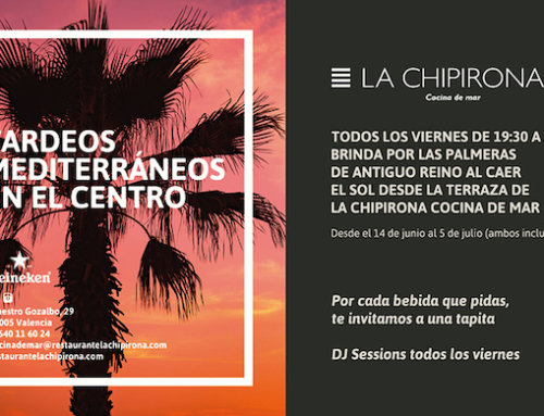 Tardeos mediterráneos en el centro con La Chipirona!