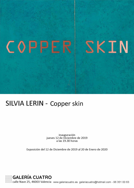 La pintora valenciana Silvia Lerín,inaugurar su último trabajo 'Copper skin' en la Galería Cuatro en Valencia el 12 de Diciembre a las 7.30 h.