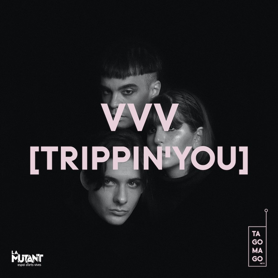VVV [Trippin'you] Tagomago Fest vol 6