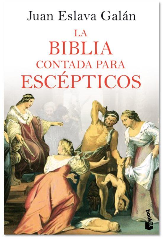 La Biblia Contada Para Escépticos, de Juan Eslava Galán